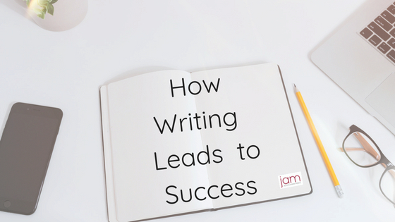 How Writing Leads To Success Jessica Ann Media How Writing Leads